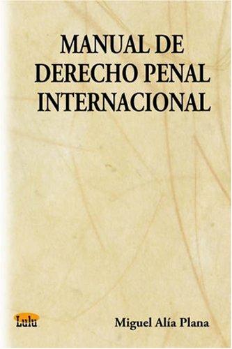 Manual De Derecho Penal Internacional: Miguel, Alia Plana