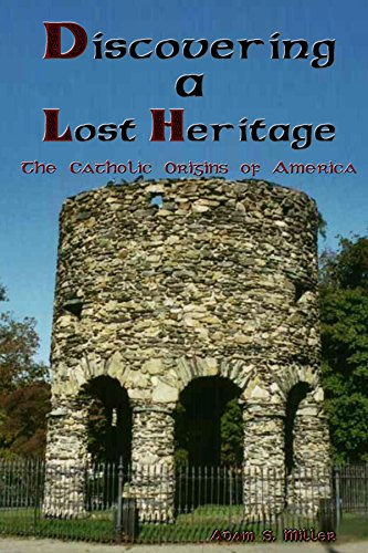 Discovering a Lost Heritage (The Catholic Origins of America)