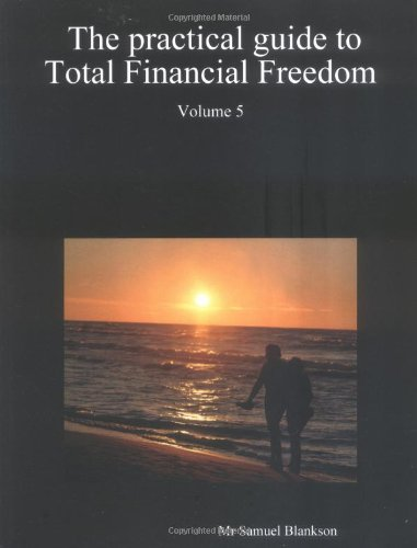 9781411620544: The practical guide to Total Financial Freedom: Volume 5