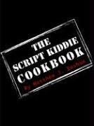 The Script Kiddie Cookbook