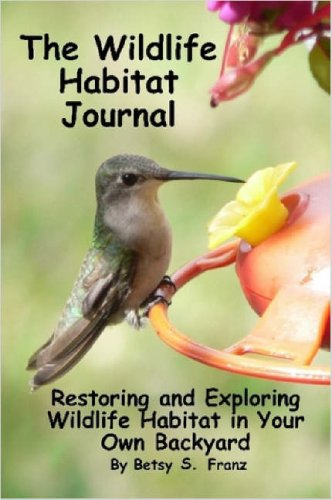 9781411621848: The Wildlife Habitat Journal - Restoring and Exploring Wildlife Habitat in Your Own Backyard