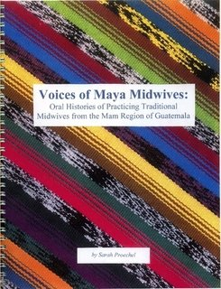 9781411623286: Voices of Maya Midwives: Oral Histories of Practicing Traditional Midwives from the Mam Region of Guatemala