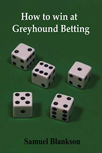How to Win at Greyhound Betting: Samuel Blankson