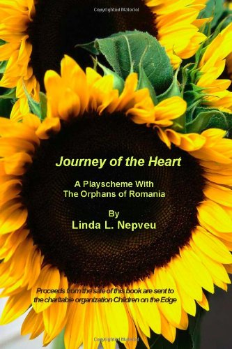 9781411624948: Journey of the Heart: A Playscheme With The Orphans of Romania