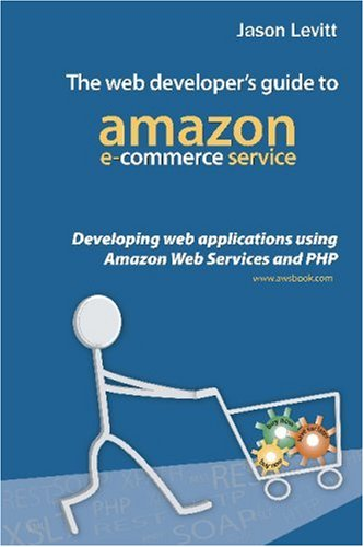 9781411625518: The Web Developer's Guide To Amazon E-Commerce Service: Developing Web Applications Using Amazon Web Services And PHP