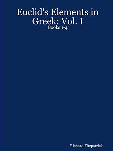 9781411626720: Euclid's Elements in Greek: Vol. I: Books 1-4