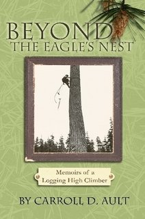 9781411627338: Beyond The Eagle's Nest: Memoirs of a Logging High Climber