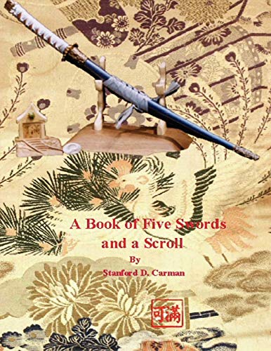 A Book Of Five Swords And A Scroll: Stanford D. Carman