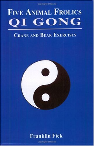 9781411627765: Five Animal Frolics Qi Gong: Crane and Bear Exercises