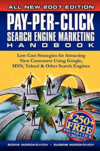 9781411628175: Pay-Per-Click Search Engine Marketing Handbook: Low Cost Strategies for Attracting New Customers Using Google, MSN, Yahoo & Other Search Engines