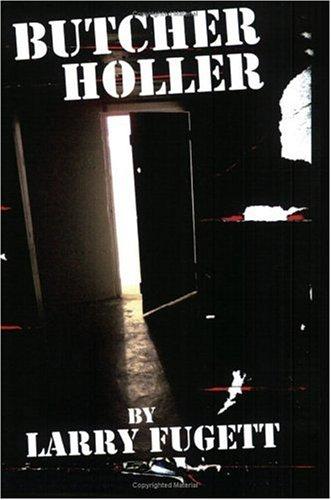 Butcher Holler: Larry Fugett