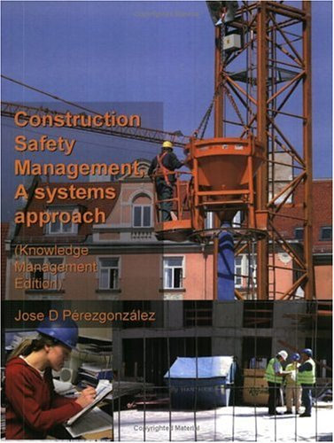 9781411631236: Construction Safety Management, A Systems Approach (Knowledge Management Edition)