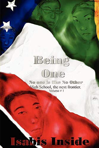 9781411631717: Being One - No One is like No Other. High School- The next frontier. v. 1