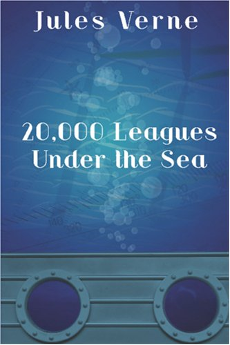 20,000 Leagues Under the Sea: Verne, Jules