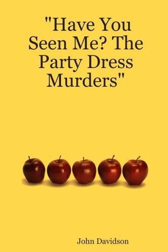 9781411633230: Have You Seen Me? The Party Dress Murders