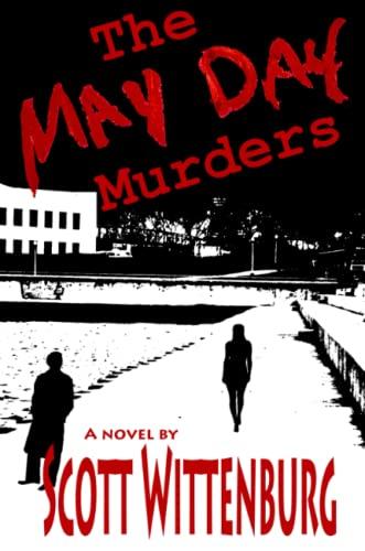 The May Day Murders: Scott Wittenburg