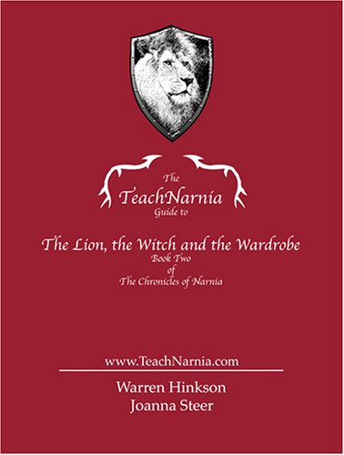 The Teach Narnia Guide to The Lion,: Joanna Steer, Warren