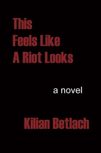 This Feels Like A Riot Looks - Kilian Betlach