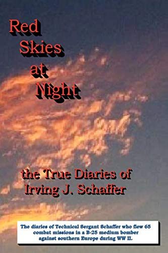 9781411642775: Red Skies at Night, the True Diaries of Irving J. Schaffer