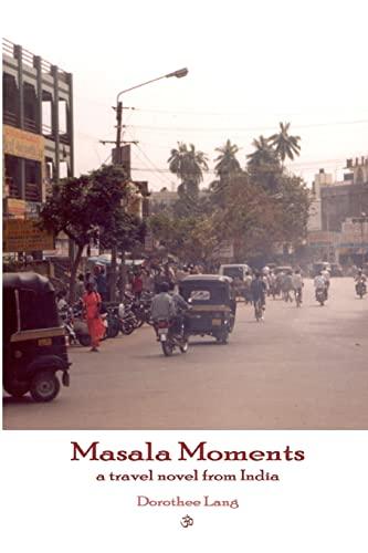 9781411642935: Masala Moments - a travel novel from India