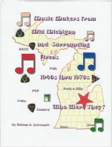9781411643147: Music Makers From Mid-Michigan and Surrounding Areas 1940s Thru 1970s: Who Were They?