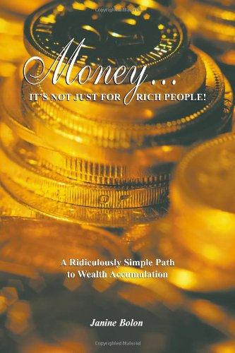Money.Its Not Just for Rich People: Janine Bolon