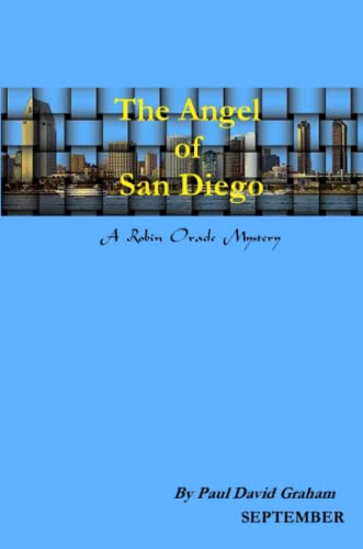 The Angel Of San Diego: Paul David Graham
