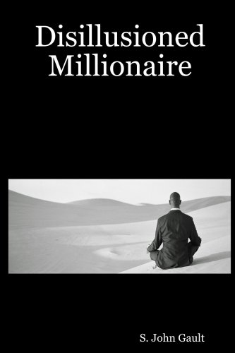 Disillusioned Millionaire: S. John Gault
