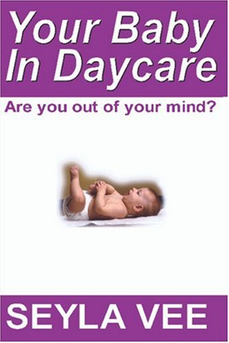 9781411647534: Your Baby in Daycare: Are you out of your mind?