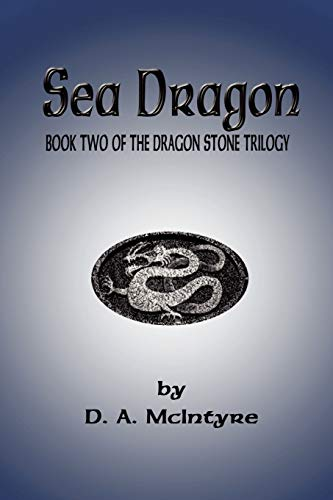Sea Dragon - Book Two of the Dragon Stone Trilogy