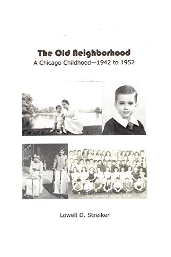 9781411650640: The Old Neighborhood: Memories of a Chicago Childhood--1942 to 1952