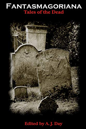 Fantasmagoriana (Tales Of The Dead): Day, A. J.