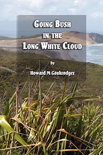 9781411653016: Going Bush in the Long White Cloud