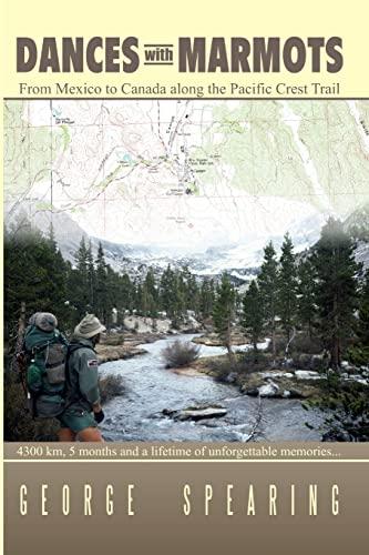 9781411656185: Dances With Marmots - A Pacific Crest Trail Adventure