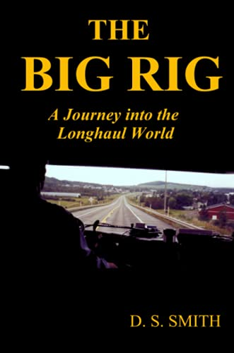 9781411657229: THE BIG RIG: A Journey into the Longhaul World