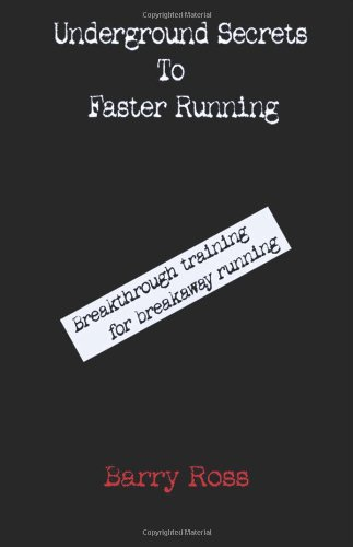 9781411657359: Underground Secrets To Faster Running