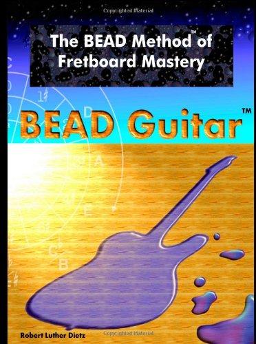 9781411657892: The BEAD Method of Fretboard Mastery