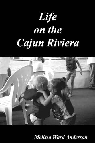 Life On the Cajun Riviera