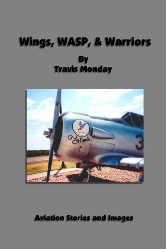 Wings, WASP, & Warriors: Monday, Travis