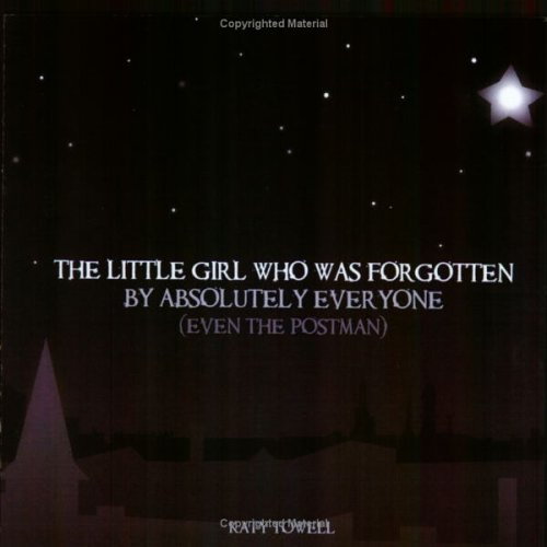 9781411659193: The Little Girl Who Was Forgotten by Absolutely Everyone (Even the Postman)