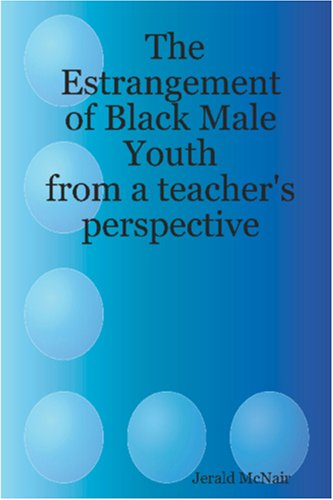 9781411662629: The Estrangement of Black Male Youth: from a teacher's perspective