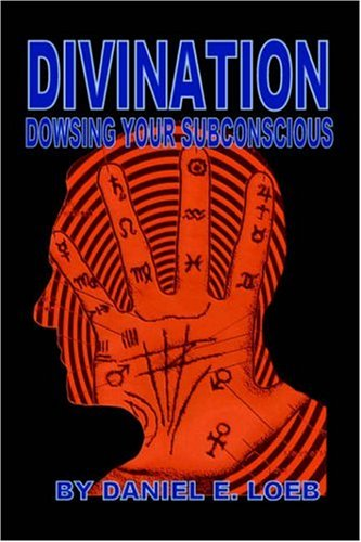 Divination - Dowsing Your Sub-Conscious
