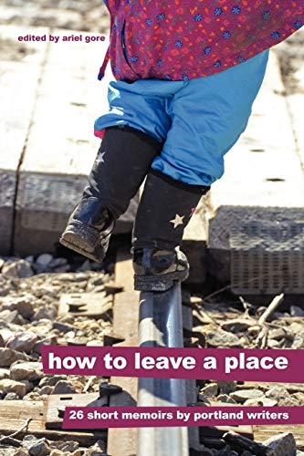 How to Leave a Place (1411663055) by Ariel Gore
