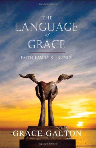 9781411663367: The Language of Grace: Faith, Family & Friends