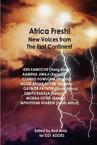 Africa Fresh New Voices from the First Continent: Rod Amis