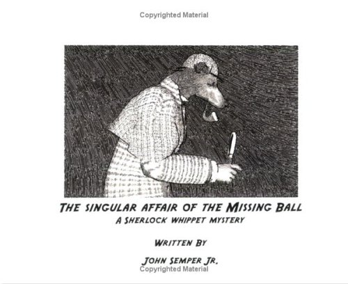 9781411665583: The Singular Affair of the Missing Ball: A Sherlock Whippet Mystery