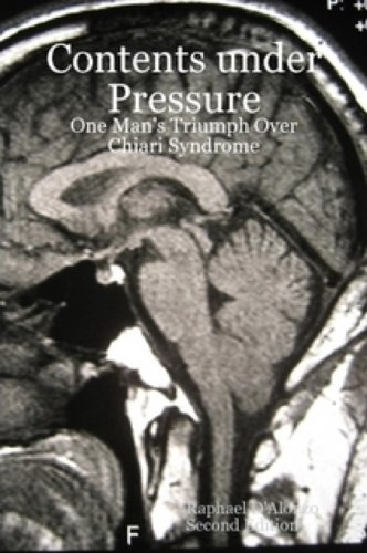 9781411665873: Contents Under Pressure: One Man's Triumph Over Chiari Syndrome