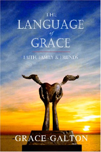 9781411666122: The Language of Grace: Faith Family & Friends