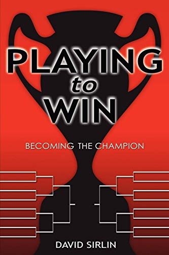 9781411666795: Playing to Win: Becoming the Champion