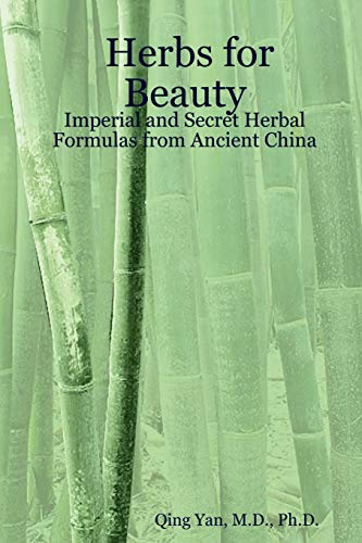 9781411667730: Herbs for Beauty: Imperial and Secret Herbal Formulas from Ancient China